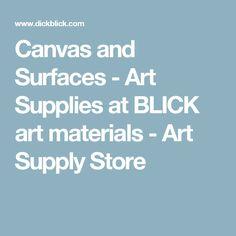 Canvas and Surfaces - Art Supplies at BLICK art materials - Art Supply Store