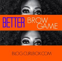 On the blog! Here are three tips to getting magnificently gorgeous brows that'll make your friends jealous. Sounds good? Check it out.  http://blog.curlbox.com/2015/03/27/better-brow-game/#more-4903
