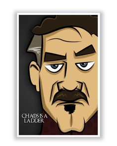 Chaos is a Ladder   Peter Baelish Game Of Thrones Poster