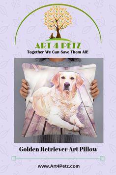 Golden Retriever Art Pillow - Art 4 Petz - Unique Goods for a Cause from Art & Photos Dog Lover Gifts, Dog Lovers, Golden Retriever Art, Origami, Art And Craft, Art Diy, Floral Pillows, Dog Hacks, Animal Pillows