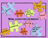 """Mom, I Love You to Pieces"" Mother's Card Made with Puzzle Pieces Craft for Children  This is an easy card to make and perfect for my Autism Classroom Mothers!"