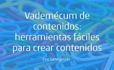 """ebook """"Vademécum de contenidos: herramientas fáciles de creación de contenidos"""", abril 2018. The Creation, Tools, Create, Libros"""