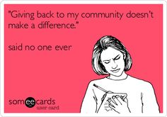 'Giving back to my community doesn't make a difference.' said no one ever. Goodforyounetwork.com