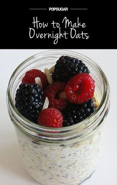 An Easy Breakfast That Beats Belly Bloat: Overnight Oats. All my favourite things in a jar, yummo!