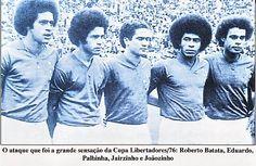 Batata, Eduardo, Palhinha, Jairzinho e Joãozinho, linha de frente do Cruzeiro, 76!
