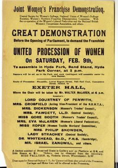 February 9th. 1907: the National Union of Women's Suffrage Societies organized a march from Hyde Park to Exeter Hall. This procession involved over 3,000 women from highly diverse backgrounds-- wealthy titled ladies, artists, students, and workers marched in solidarity. The poor weather caused the event to be dubbed the Mud March.