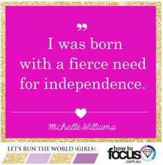 I was born with a fierce need for independence #quote #wisdom