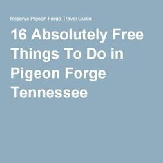 16 Absolutely Free Things To Do in Pigeon Forge Tennessee