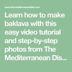 Learn how to make baklava with this easy video tutorial and step-by-step photos from The Mediterranean Dish. A fool-proof baklava recipe with a Greek twist!