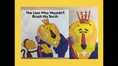 The Lion Who Wouldn't Brush His Teeth! By Mike Peele, DDS. Read aloud by...