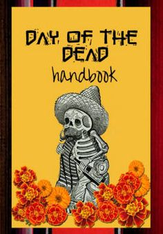 The Day of the Dead Handbook describes the history of Day of the Dead… Mexico Day Of The Dead, Day Of The Dead Art, Day Of The Innocents, Sugar Skull Art, Sugar Skulls, All Souls Day, Mexican Holiday, All Saints Day, Sacred Art