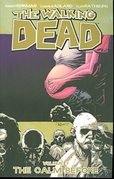 The Walking Dead, Vol. 7: The Calm Before by Robert Kirkman http://www.amazon.com/dp/1582408289/ref=cm_sw_r_pi_dp_Jp61wb07QPMH3