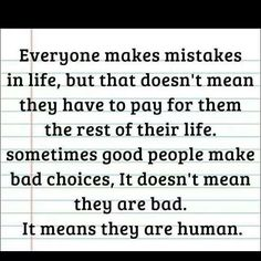 Very true. But when they continue to make bad choices, hurt people, lie, deceive, defraud and not take responsibility, they are not bad, they are wicked.