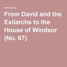 """Interesting theory - """"From David and the Exilarchs to the House of Windsor (No. 67)"""""""