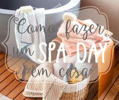 http://entreamoreseipes.com/2015/03/02/como-fazer-um-spa-day-em-casa/