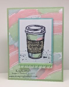 Work of Art Backgrounds for Perfect Blend - How To Video Included, Kay Kalthoff, Stamping to Share, Stampin' Up!, Gorgeous Grunge, Coffee Card
