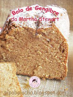 Pipa Bolacha: Bolo de Gengibre da Martha Stweart com receita