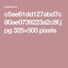 c5ae61dd127abd7c80ae0739223a2c8f.jpg 325×500 pixels