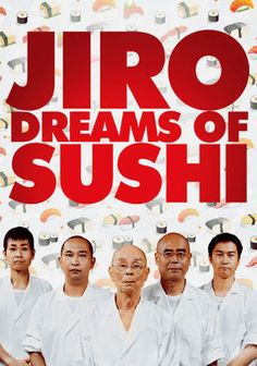 Jiro Dreams of Sushi- An AMAZING documentary about an 85-year-old sushi master who has become a legacy in Tokyo for creating the world's most perfect sushi and is training his son to take over his legacy when he retires.  Inspiring story that would be great for a family documentary night!