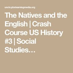 The Natives and the English | Crash Course US History #3 | Social Studies…