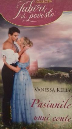 Pasiunile unui conte - Vanessa Kelly / Colecția Cărți Romantice