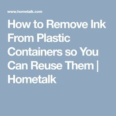 How to Remove Ink From Plastic Containers so You Can Reuse Them | Hometalk