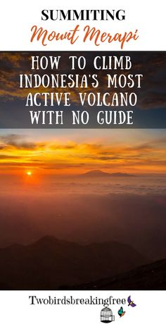 Summiting Mount Merapi: How To Climb Indonesia's Most Active Volcano With No Guide - Twobirdsbreakingfree Mount Merapi, Active Volcano, Yogyakarta, Volcanoes, Archipelago, Plan Your Trip, Travel Guides, Need To Know, Climbing