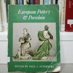 European Pottery & Porcelain, di Paul J. Atterbury, 1963.