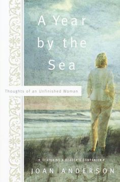 A Year by the Sea.   I read this book about four times (and it's sequels).  Makes me want to run away and live at Cape Cod for a year!