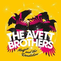The Avett Brothers - Magpie And The Dandelion on 180g 2LP + Download