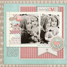 Sisterly Love scrapbook layout by scrapperjade