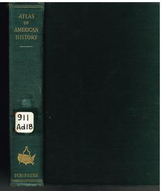 The Atlas Of American History by James Adams 1943 1st Ed. Rare Book!