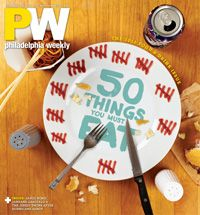 50 Things You Must Eat in Philly | Food Cover Story | Food | Philadelphia Weekly