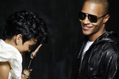 T.I.!  and that Rihanna chick