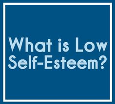 Low self esteem hurting your relationship