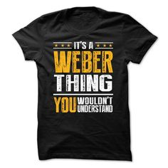 [Love Tshirt name font] Its a WEBER Thing BA001  Discount Codes  Its a WEBER Thing BA001 ? Then you NEED this Shirt! Available in Hoodie Men & Women T-shirt. Printed on high quality material. 100 percent designed and printed in USA and Not available in Stores! Just Tell your friend or family! . Dont wait! ORDER yours TODAY! .  Tshirt Guys Lady Hodie  SHARE and Get Discount Today Order now before we SELL OUT  Camping a vest thing you wouldnt understand tshirt hoodie hoodies year name birthday…