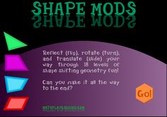 Play Shape Mods at Math Playground! Use translations, reflections, and rotations to solve each geometry puzzle. Interactive Activities, Hands On Activities, Geometry Games, Area And Perimeter, Math Games, Reflection, Puzzle, Shapes, Fun