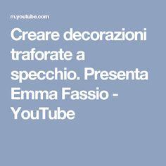 Creare decorazioni traforate a specchio. Presenta Emma Fassio - YouTube