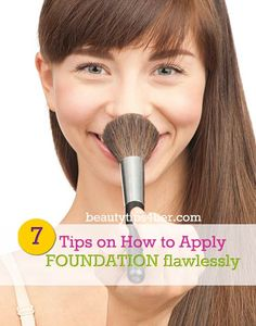 7 Tips on How to Apply Foundation Flawlessly | Beauty and MakeUp Tips