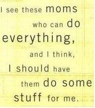 I will be that person if you pay me. I get told an awful lot that I'm such a Pinterest Mom or Pinterest Wife. Well excuse me for caring about shit that should be a no brainer for you: Take care of your kids and family.
