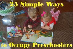25 Simple Ways to Occupy a Preschooler - In Lieu of Preschool; really simple stuff that i need to remember!