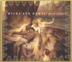 Myths And Hymns (Based on Material from Saturn Returns: A Concert), Adam Guettel