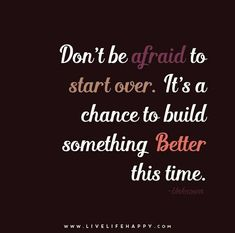 Quote Poster: Don't be afraid to start over. It's a chance to build something better this time.