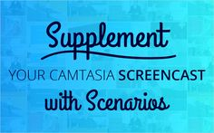 We have great scenario templates that fit into any eLearning tool you've got. In this blog we've given some great examples on how to use them with Camtasia.