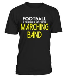 "# Football Opening Act For The Marching Band T-Shirt . Special Offer, not available in shops Comes in a variety of styles and colours Buy yours now before it is too late! Secured payment via Visa / Mastercard / Amex / PayPal How to place an order Choose the model from the drop-down menu Click on ""Buy it now"" Choose the size and the quantity Add your delivery address and bank details And that's it! Tags: This Marching Band T-shirt is the perfect shirt for Marching Band and Geek lovers. It is…"
