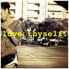love thyself!