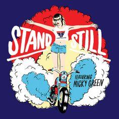 Flight Facilities - Stand Still (ft. Micky Green)