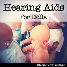 DIY hearing aids for dolls #dramaticplay in #preschool #specialed MamaVonTeacher