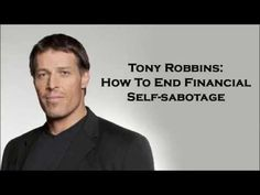 Ok so I started watching\/listening to this and I'm RIVETED!! -- Tony Robbins helps you END financial self-sabotage - YouTube