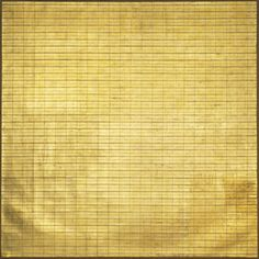 Friendship  Agnes Martin (American, born Canada. 1912–2004)  1963. Gold leaf and gesso on canvas. MOMA.  It's a freaking gold leaf #grid